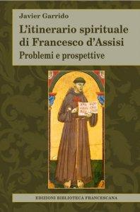 Copertina di 'L'itinerario spirituale di Francesco d'Assisi'