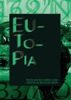 Eutopia. Pratiche artistiche intorno a luoghi alimentari che non esistono... ancora. catalogo della mostra (Bologna, aprile-dicembre 2016)