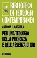 Per una teologia della presenza e dell'assenza di Dio - Anthony J. Godzieba
