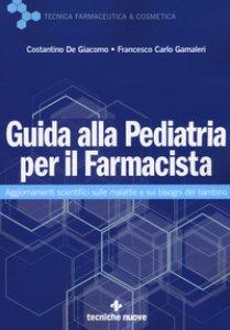 Copertina di 'Guida alla pediatria per il farmacista. Aggiornamenti scientifici sulle malattie e sui bisogni del bambino'