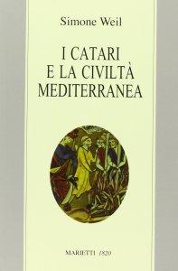 Copertina di 'I catari e la civiltà mediterranea'