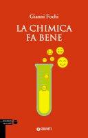 La chimica fa bene - Gianni Fochi