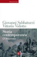 Storia contemporanea. L'Ottocento - Sabbatucci Giovanni, Vidotto Vittorio