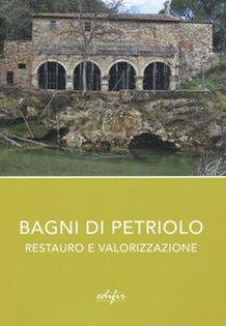 Copertina di 'Bagni di Petriolo. Restauro e valorizzazione. Ediz. illustrata'