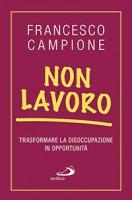 Non lavoro - Francesco Campione