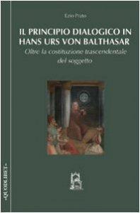 Copertina di 'Il principio dialogico in Hans Urs von Balthasar'