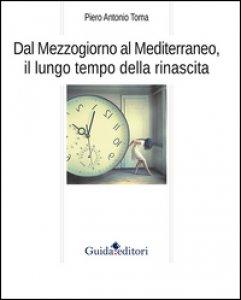 Copertina di 'Dal Mezzogiorno al Mediterraneo, il lungo tempo della rinascita'