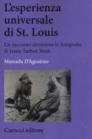 L' esperienza universale di St. Louis. Un racconto attraverso le fotografie di Jessie Tarbox Beals - D'Agostino Manuela