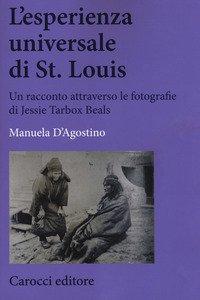 Copertina di 'L' esperienza universale di St. Louis. Un racconto attraverso le fotografie di Jessie Tarbox Beals'