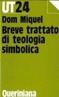 Breve trattato di teologia simbolica - Miquel Pierre