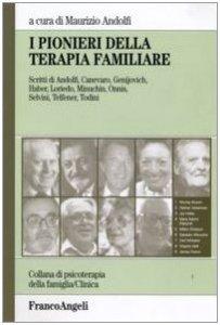 Copertina di 'I pionieri della terapia familiare'