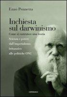 Inchiesta sul darwinismo - Pennetta Enzo