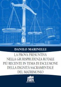 Copertina di 'La prova presuntiva nella giurisprudenza rotale più recente in tema di esclusione della dignità sacramentale del matrimonio'