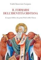 Il formarsi dell'identità cristiana - Gargano Guido I.
