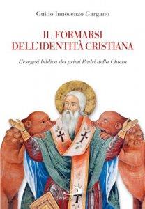 Copertina di 'Il formarsi dell'identità cristiana'