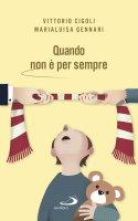 Quando non è per sempre - Vittorio Cigoli , Marialuisa Gennari