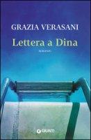 Lettera a Dina - Verasani Grazia