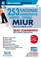 253 funzionari amministrativo-giuridico-contabili MIUR (G.U. 27-3-2018, n. 25). Quiz commentati per la prova preselettiva. Con software per la simulazione