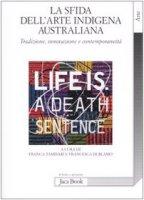 La sfida dell'arte indigena australiana. Tradizione, innovazione e contemporaneità - AA.VV.