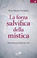 La forza salvifica della mistica - Victor Manuel Fernandez