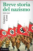 Breve storia del nazismo (1920-1945) - Gustavo Corni