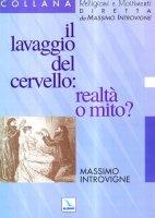 Il lavaggio del cervello: realtà o mito? - Introvigne Massimo