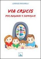 Via Crucis per ragazzi e famiglie - Lorenzo Magarelli