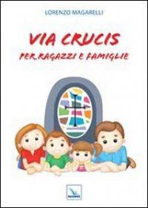 Copertina di 'Via Crucis per ragazzi e famiglie'