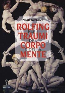 Copertina di 'Rolfing per i traumi del corpo e della mente'