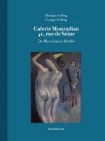Galerie Mouradian 41. Rue De Seine. De Max Ernst à Merlier - Sebbag Monique, Sebbag Georges