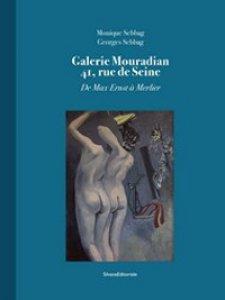 Copertina di 'Galerie Mouradian 41. Rue De Seine. De Max Ernst à Merlier'
