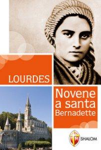 Copertina di 'Lourdes. Novene a Santa Bernadette'