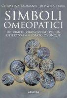 Simboli omeopatici. 101 rimedi vibrazionali per un utilizzo immediato, ovunque - Baumann Christina, Stark Roswitha
