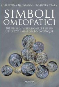 Copertina di 'Simboli omeopatici. 101 rimedi vibrazionali per un utilizzo immediato, ovunque'