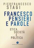 Francesco, pensieri e parole - Pierfrancesco Stagi