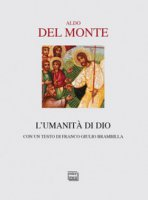 L' umanità di Dio - Aldo Del Monte
