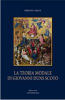 La teoria modale di Giovanni Duns Scoto - Ernesto Dezza