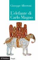 L'elefante di Carlo Magno - Giuseppe Albertoni