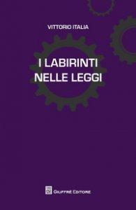 Copertina di 'I labirinti nelle leggi'
