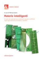 Materie intelligenti. Il ruolo dei materiali non strutturati naturali e artificiali negli apprendimenti di bambine e bambini