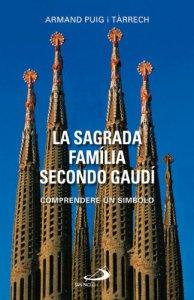 Copertina di 'La Sagrada Familia secondo Gaudí'