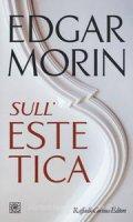 Sull'estetica - Edgar Morin