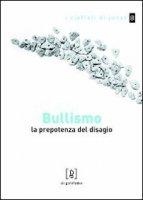 Bullismo. La prepotenza del disagio