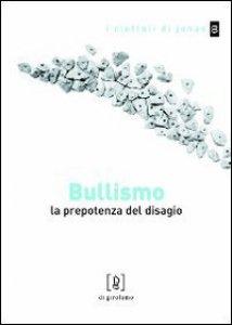 Copertina di 'Bullismo. La prepotenza del disagio'