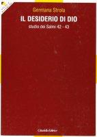 Il desiderio di Dio. Studio dei Salmi 42-43 - Strola Germana