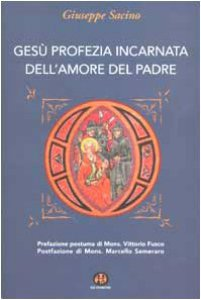Copertina di 'Gesù profezia incarnata dell'amore del Padre'