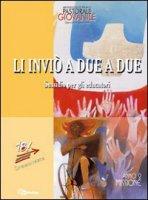 Li inviò a due a due. Sussidio per gli educatori. Anno 2. Missione - Pastorale Giovanile diocesi di Milano