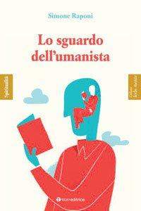 Copertina di 'Lo sguardo dell'umanista'