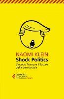 Shock Politics - Naomi  Klein