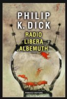 Radio libera Albemuth - Dick Philip K.